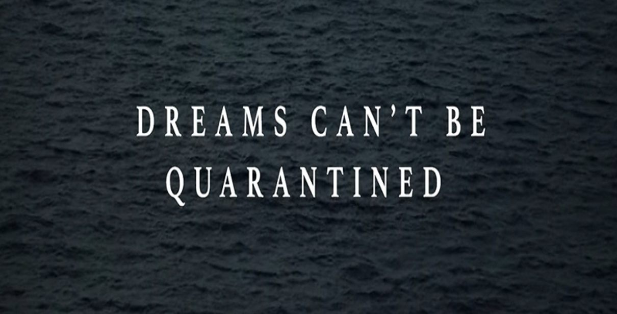 Τα όνειρα δεν μπορούν να μπουν σε καραντίνα βίντεο